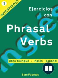 Ejercicios con Phrasal Verbs #1