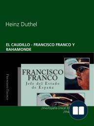 EL CAUDILLO  - FRANCISCO FRANCO Y BAHAMONDE