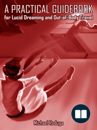 A Practical Guidebook for Lucid Dreaming and Out-of-Body Travel