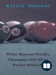 Willie Mosconi World's Champion 1941-58 on Pocket Billiards
