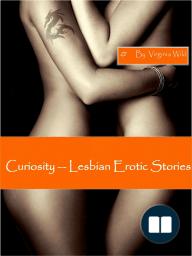 Curiosity - Lesbian Erotic Stories