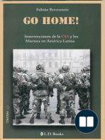 Go Home!. Intervenciones de la CIA y los marines en America Latina