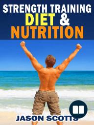 Strength Training Diet & Nutrition