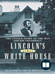 Lincoln's Other White House