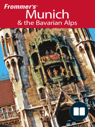 Frommer's Munich and the Bavarian Alps