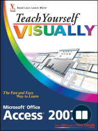 Teach Yourself VISUALLY Microsoft Office Access 2007