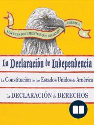 Los Tres Documentos que Hicieron America