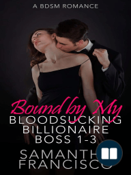 Bound by My Bloodsucking Billionaire Boss 1-3