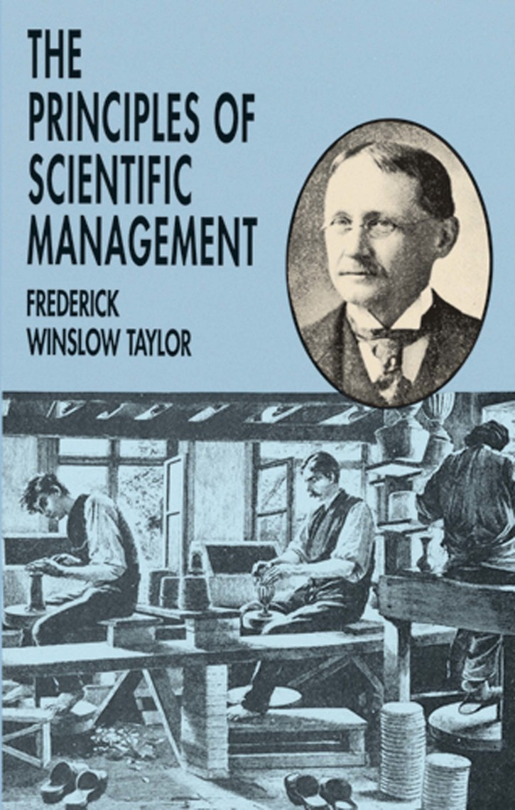 scientific management by federick taylor a Peter drucker saw frederick taylor as the creator of knowledge management taylor believed scientific management could be.