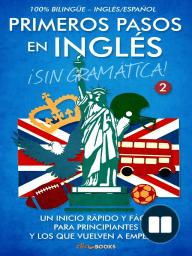 Primeros pasos en inglés ¡Sin gramática!