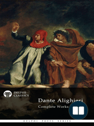 Delphi Complete Works of Dante Alighieri (Illustrated)