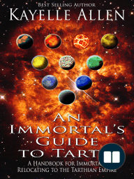 An Immortal's Guide to Tarth; A Handbook for Immortals Relocating to the Tarthian Empire