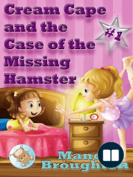 Cream Cape and the Case of the Missing Hamster