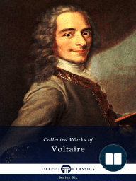 Delphi Collected Works of Voltaire (Illustrated)