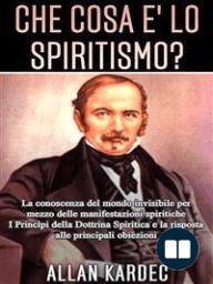 Che cosa è lo Spiritismo? La conoscenza del mondo invisibile per mezzo delle manifestazioni spiritiche