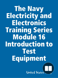 The Navy Electricity and Electronics Training Series Module 16 Introduction to Test Equipment
