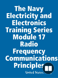 The Navy Electricity and Electronics Training Series Module 17 Radio Frequency Communications Principles