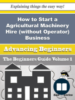 How to Start a Agricultural Machinery Hire (without Operator) Business (Beginners Guide)