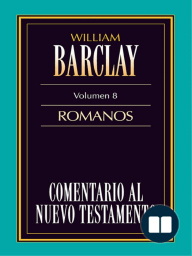 Comentario al Nuevo Testamento- Barclay Vol. 8