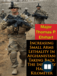 Increasing Small Arms Lethality In Afghanistan