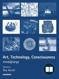 Art, Technology, Consciousness