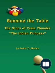 """Running The Table, the Story of Tama Thunder """"The Indian Princess"""""""