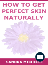 How to Get Perfect Skin Naturally
