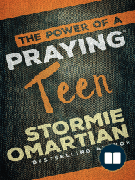The Power of a Praying® Teen