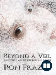 Beyond a Veil