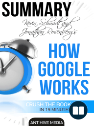Eric Schmidt and Jonathan Rosenberg's How Google Works Summary