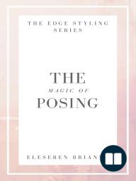 The Magic of Posing