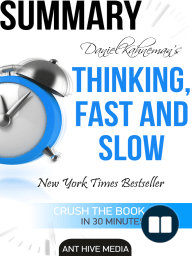 Daniel Kahneman's Thinking, Fast and Slow Summary