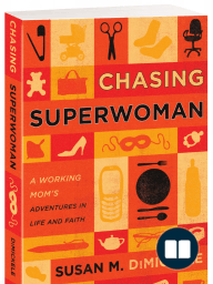 Chasing Superwoman, By Susan DiMickele (Chapter One)