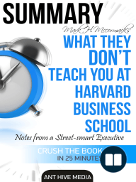 Mark H. McCormack's What They Don't Teach You at Harvard Business School