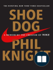 Shoe Dog: A Memoir by the Creator of Nike - Read book online for free with a free trial.