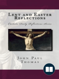 Lent and Easter Reflections