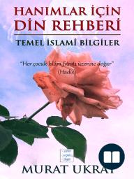 Hanımlar İçin Din Rehberi
