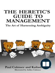 The Heretic's Guide To Management