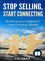 Stop Selling, Start Connecting