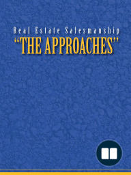 Real Estate Salesmanship ''The Approaches''