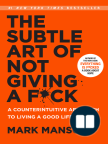 The Subtle Art of Not Giving a F*ck: A Counterintuitive Approach to Living a Good Life - Lea libros gratis en línea con una prueba.