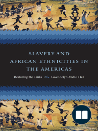 Slavery and African Ethnicities in the Americas