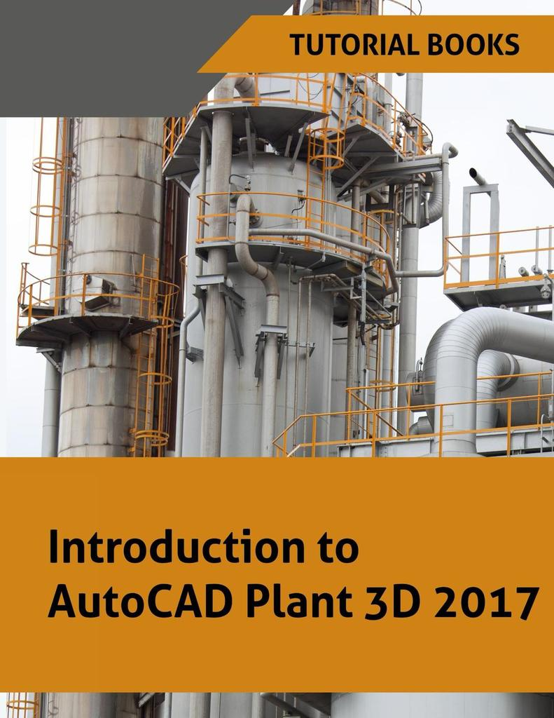 Introduction to autocad plant 3d 2017 by tutorial books read online baditri Image collections