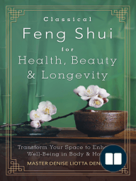 Classical Feng Shui for Health, Beauty & Longevity
