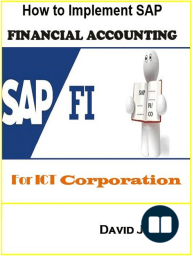 How to Implement SAP Financial Accounting Processes-FI for ICT Corporation