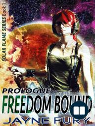 Freedom Bound, Prologue