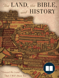 The Land, the Bible, and History
