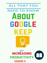 All That You Need To Know About Google Keep for Increasing Productivity