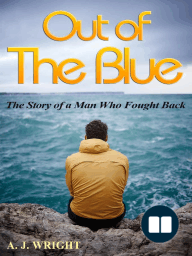 Out of The Blue - The Story of a Man Who Fought Back