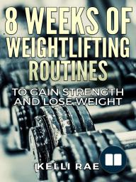 8 Weeks of Weightlifting Routines
